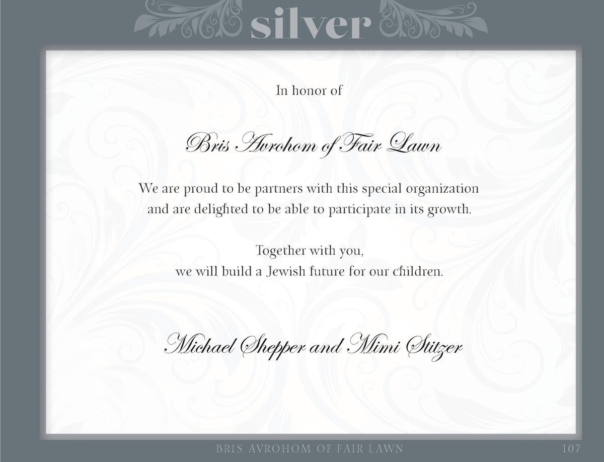 silver In honor of  Bris Avrohom of Fair Lawn We are proud to be partners with this special organization and are delighted...