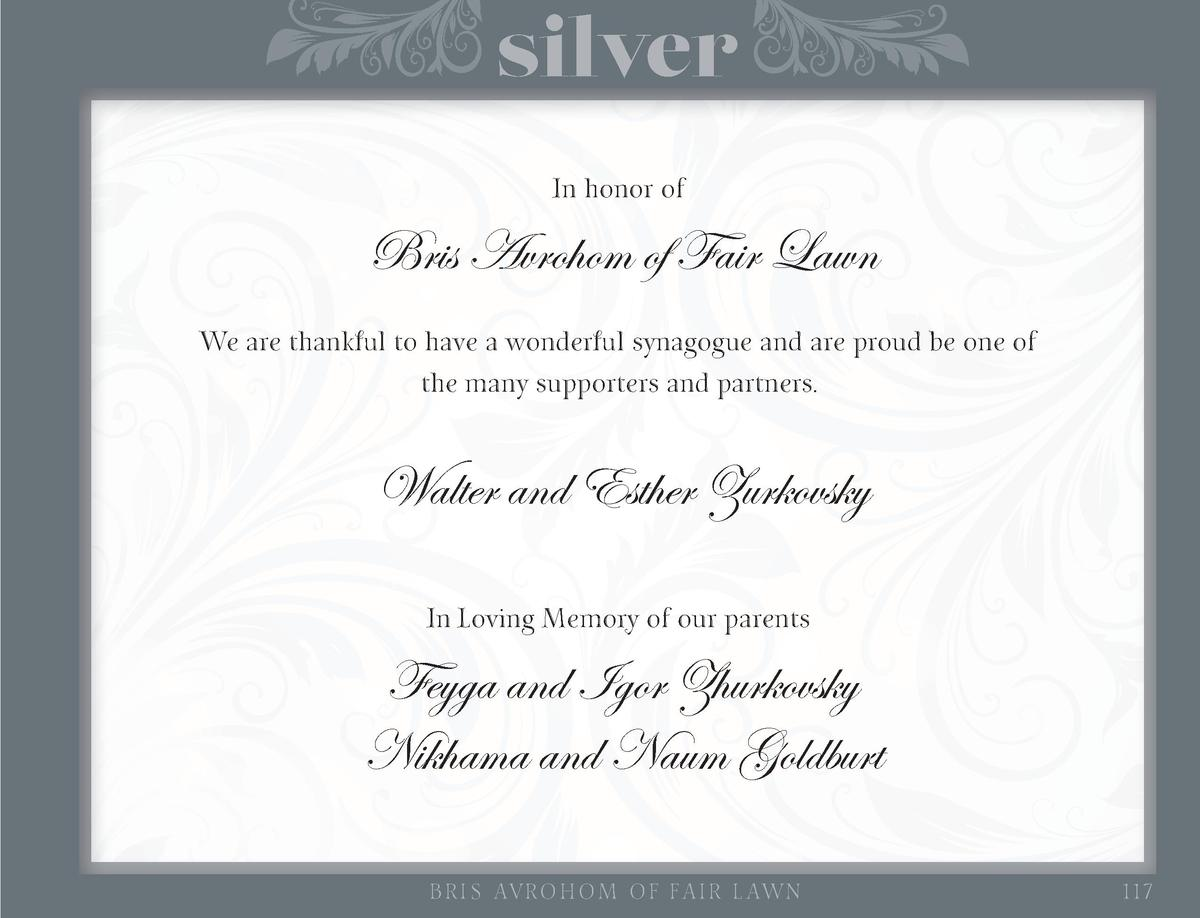 silver In honor of  Bris Avrohom of Fair Lawn We are thankful to have a wonderful synagogue and are proud be one of the ma...