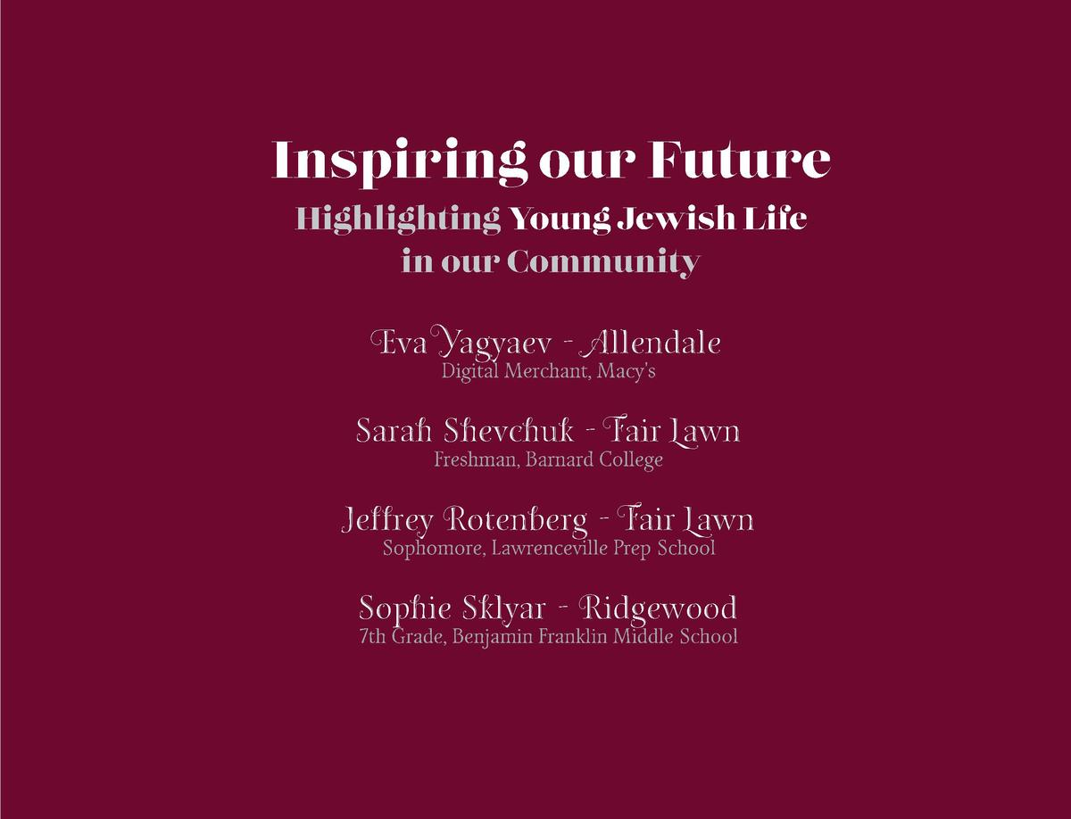 Inspiring our Future Highlighting Young Jewish Life in our Community  Eva Yagyaev - Allendale Digital Merchant, Macy s  Sa...