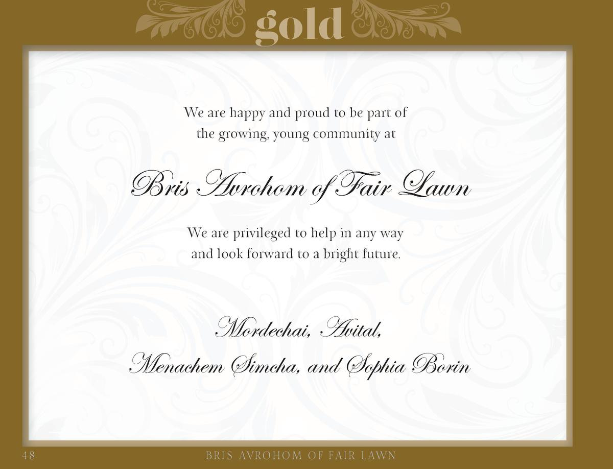 gold We are happy and proud to be part of the growing, young community at  Bris Avrohom of Fair Lawn We are privileged to ...