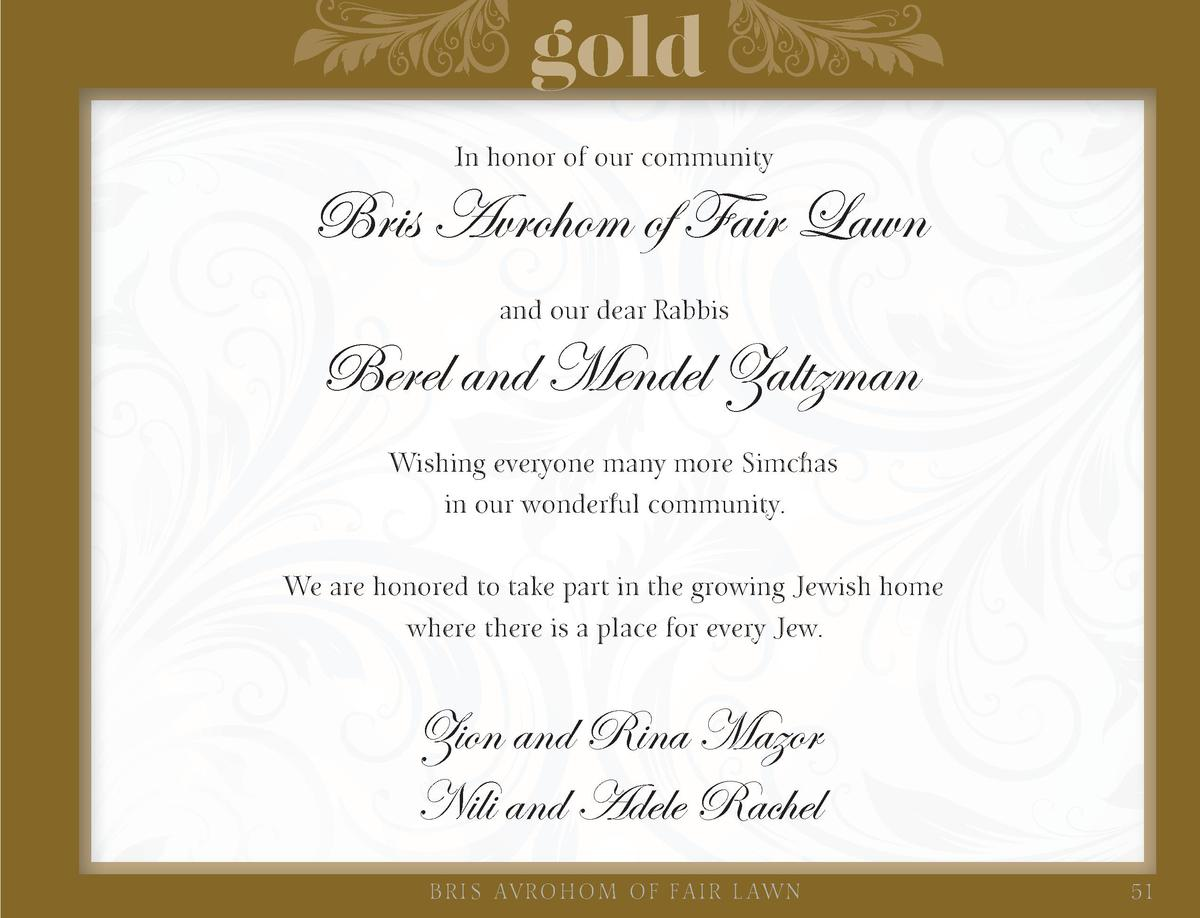 gold In honor of our community  Bris Avrohom of Fair Lawn and our dear Rabbis  Berel and Mendel Zaltzman Wishing everyone ...