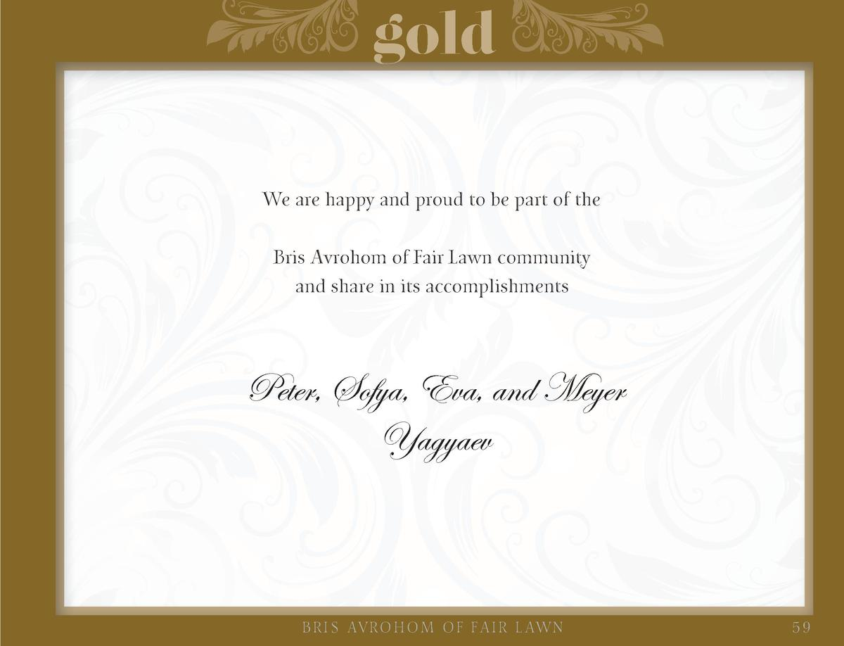 gold We are happy and proud to be part of the Bris Avrohom of Fair Lawn community and share in its accomplishments  Peter,...
