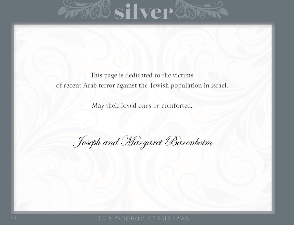 silver This page is dedicated to the victims of recent Arab terror against the Jewish population in Israel. May their love...