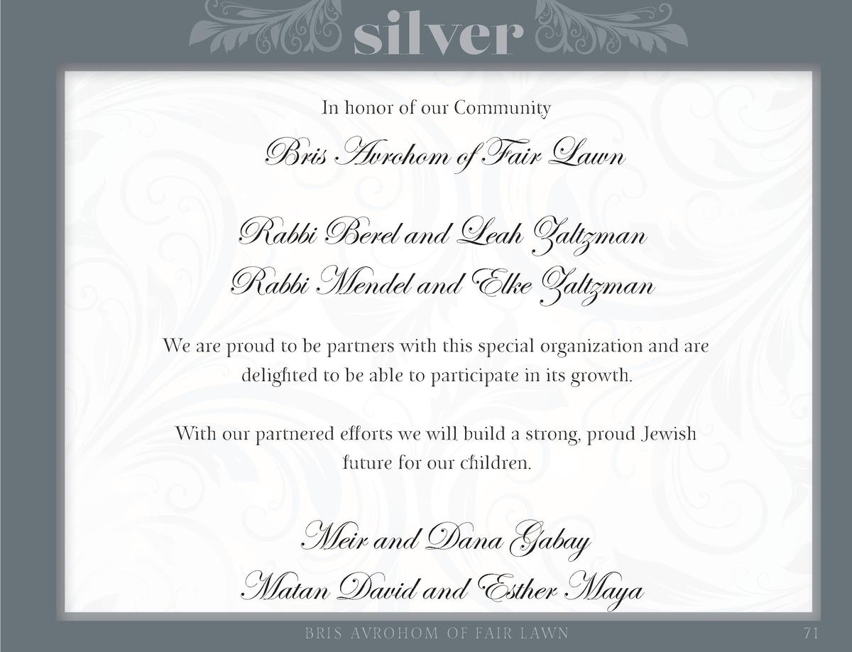 silver In honor of our Community  Bris Avrohom of Fair Lawn Rabbi Berel and Leah Zaltzman Rabbi Mendel and Elke Zaltzman W...