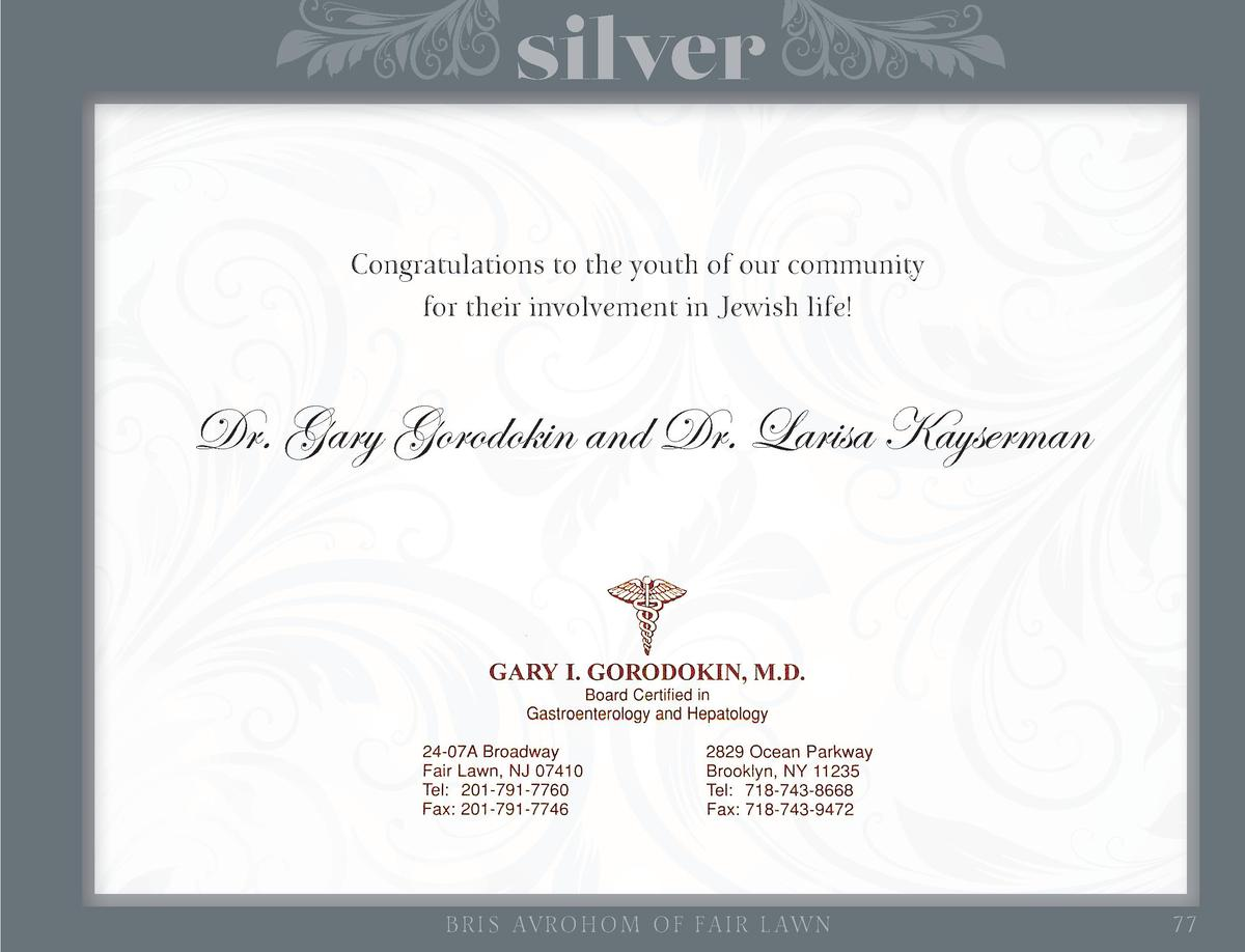 silver Congratulations to the youth of our community for their involvement in Jewish life   Dr. Gary Gorodokin and Dr. Lar...