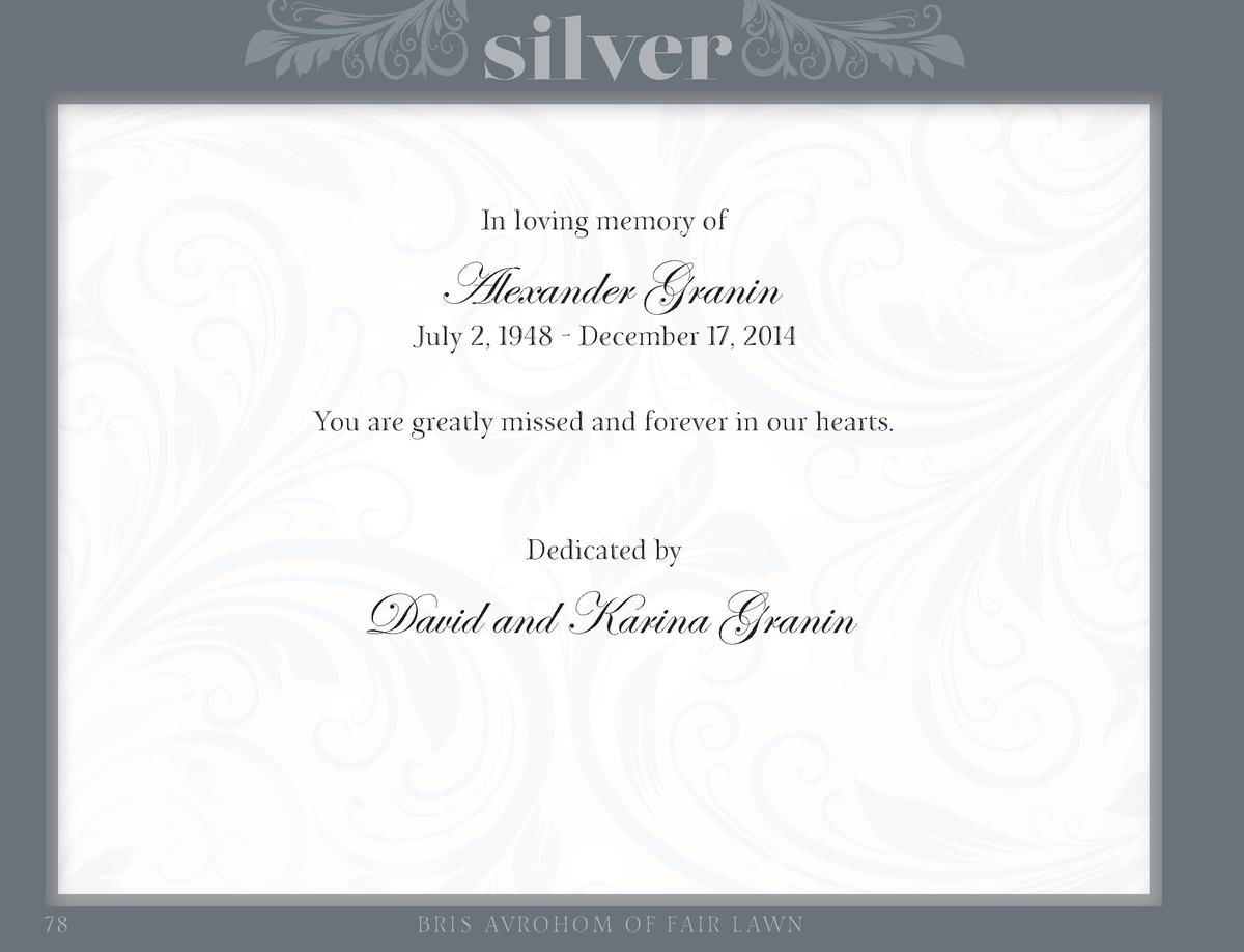 silver In loving memory of  Alexander Granin  July 2, 1948 - December 17, 2014 You are greatly missed and forever in our h...