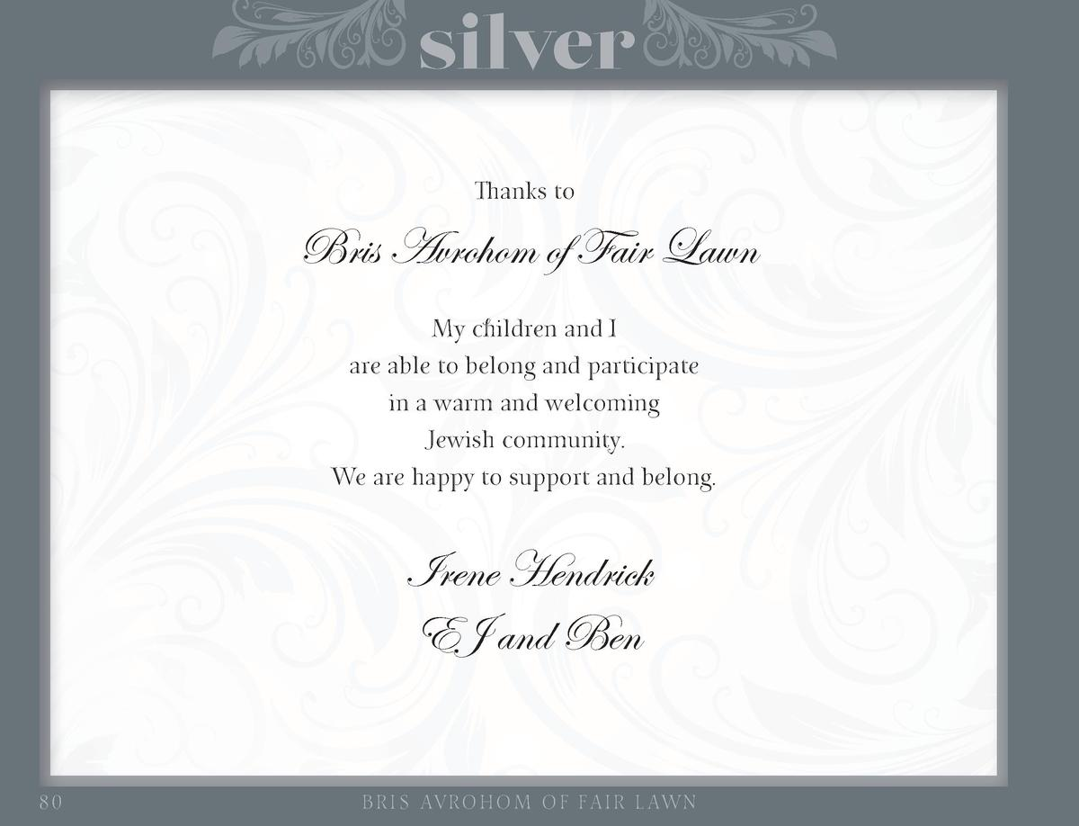 silver Thanks to  Bris Avrohom of Fair Lawn My children and I are able to belong and participate in a warm and welcoming J...