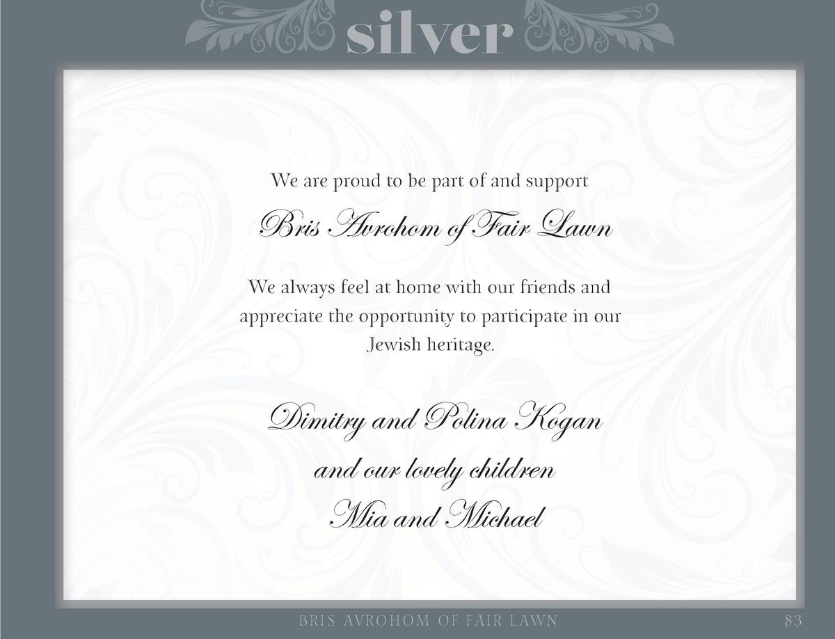 silver We are proud to be part of and support  Bris Avrohom of Fair Lawn We always feel at home with our friends and appre...