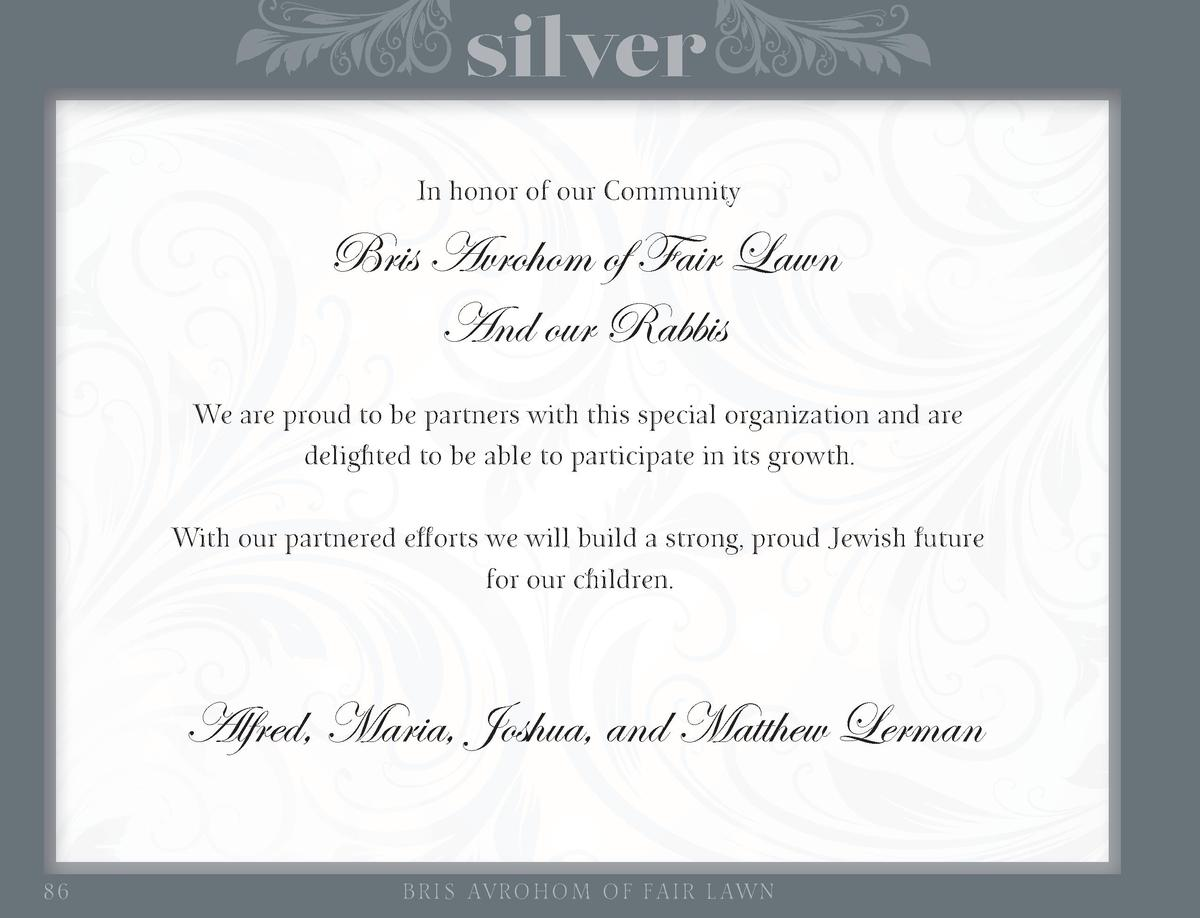 silver In honor of our Community  Bris Avrohom of Fair Lawn And our Rabbis We are proud to be partners with this special o...