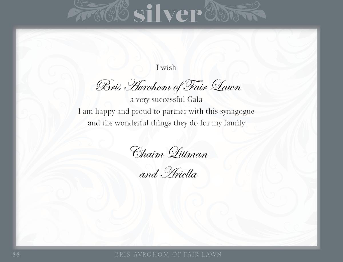 silver I wish  Bris Avrohom of Fair Lawn  a very successful Gala I am happy and proud to partner with this synagogue and t...