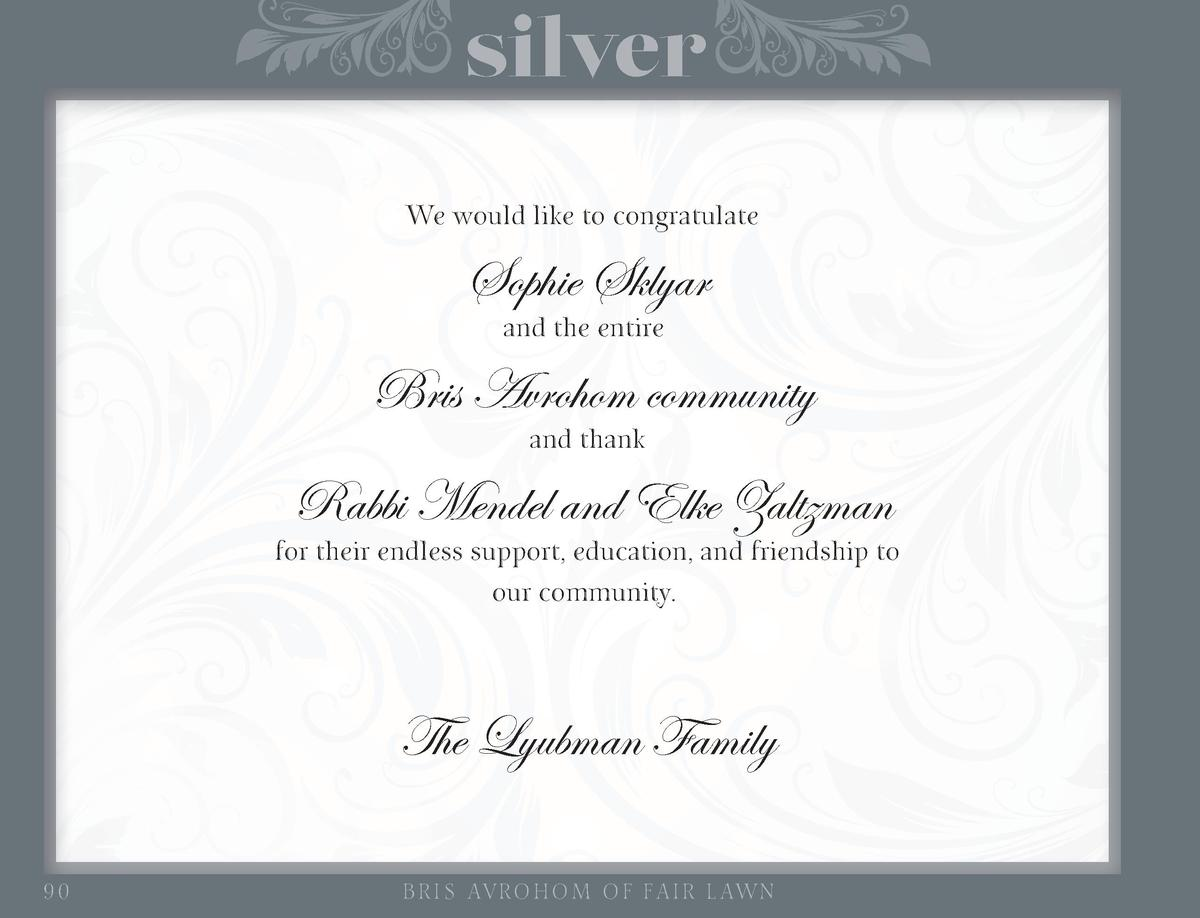 silver We would like to congratulate  Sophie Sklyar and the entire  Bris Avrohom community and thank  Rabbi Mendel and Elk...