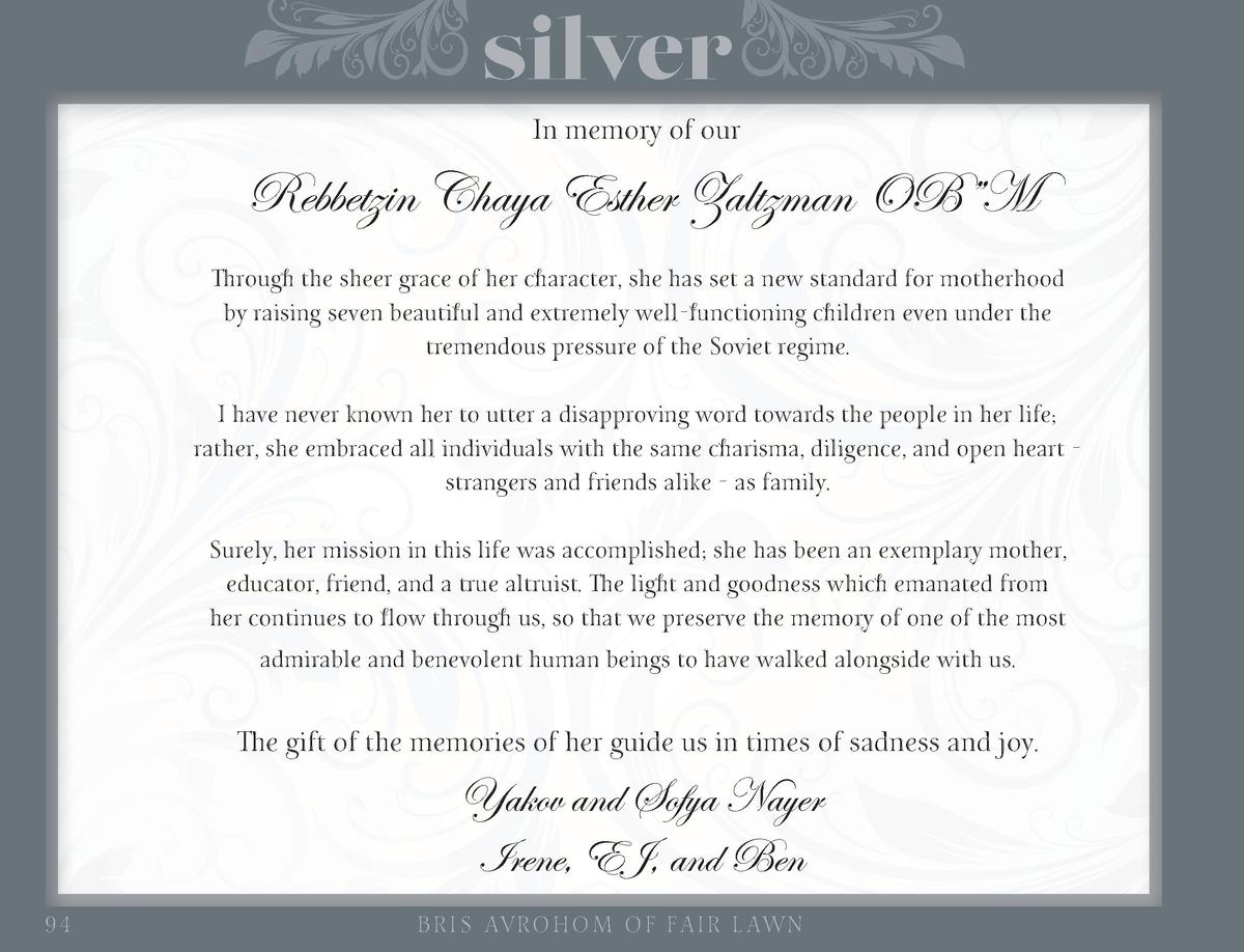 silver  In memory of our  Rebbetzin Chaya Esther Zaltzman OB   M Through the sheer grace of her character, she has set a n...