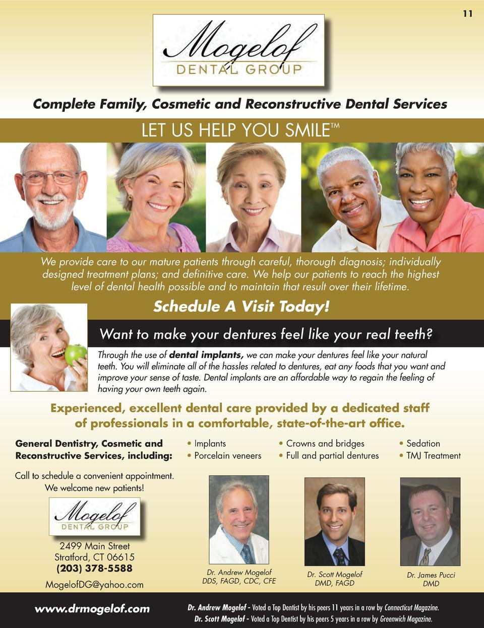 11  Complete Family, Cosmetic and Reconstructive Dental Services  LET US HELP YOU SMILE  TM  We provide care to our mature...