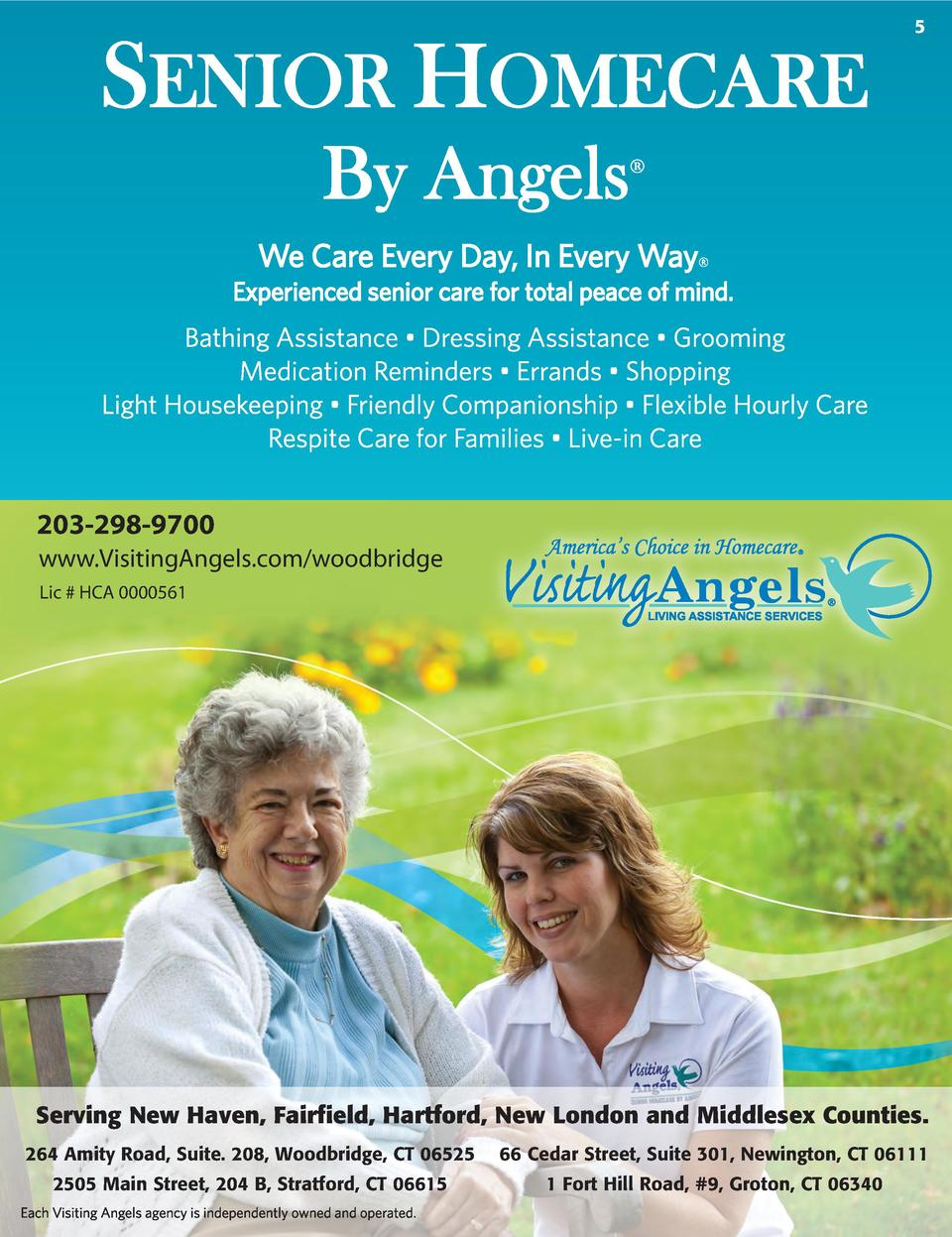 5  203-298-9700 www.VisitingAngels.com woodbridge Lic   HCA 0000561  Serving New Haven, Fairfield, Hartford, New London an...