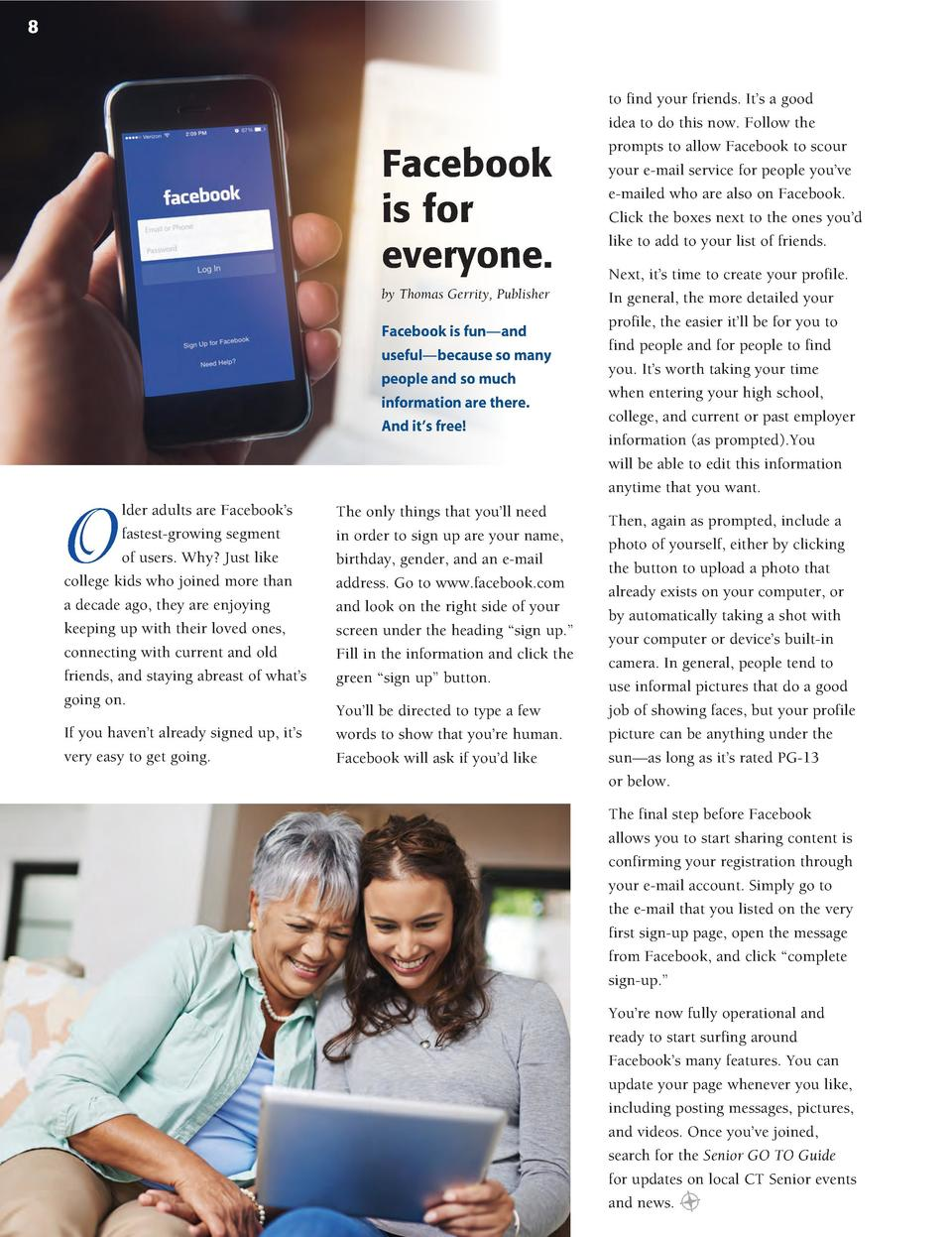 8  Facebook is for everyone. by Thomas Gerrity, Publisher  Facebook is fun   and useful   because so many people and so mu...