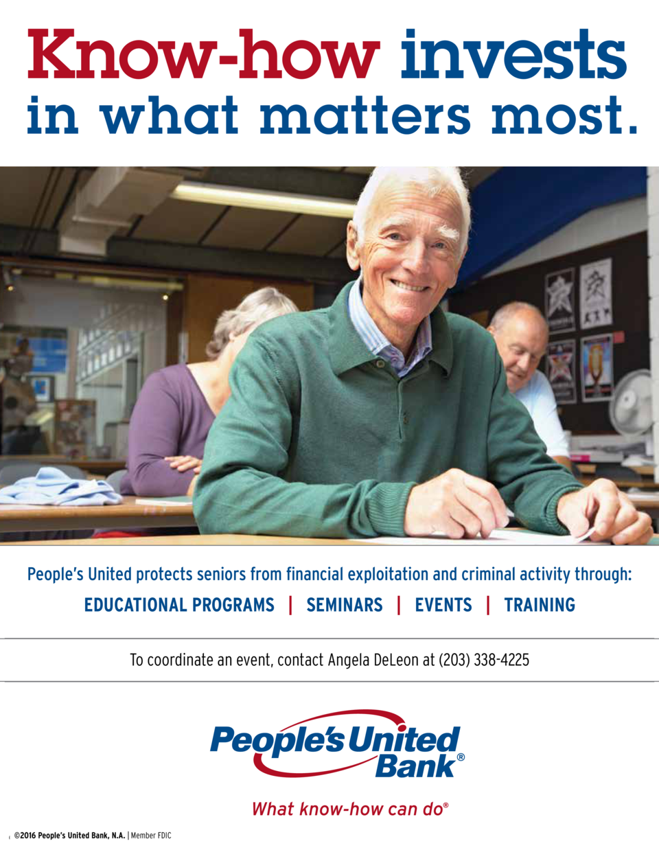 Know-how invests Know-how invests  in what matters most. in what in what matters most.  People   s United protects seniors...