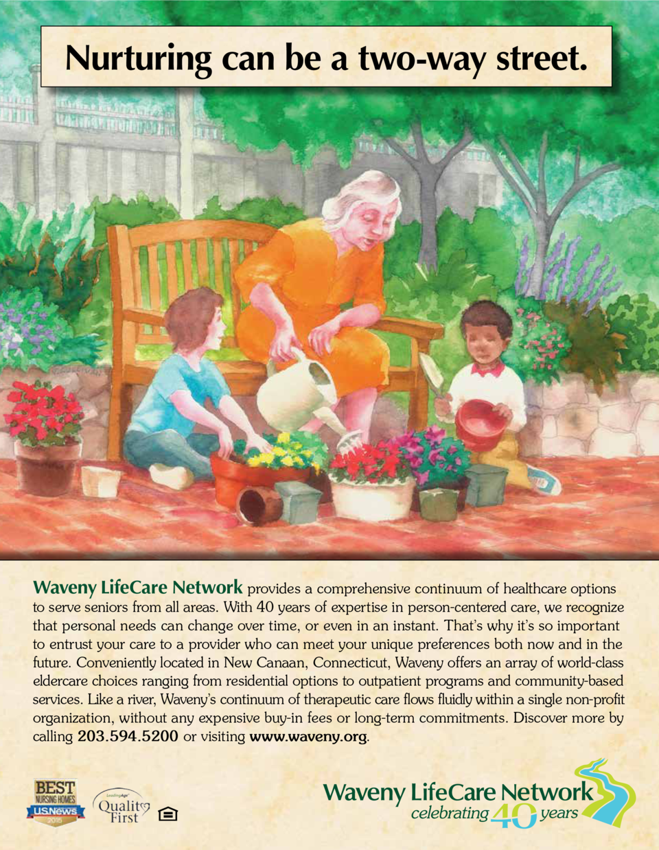 Nurturing can be a two-way street.  Waveny LifeCare Network provides a comprehensive continuum of healthcare options  to s...