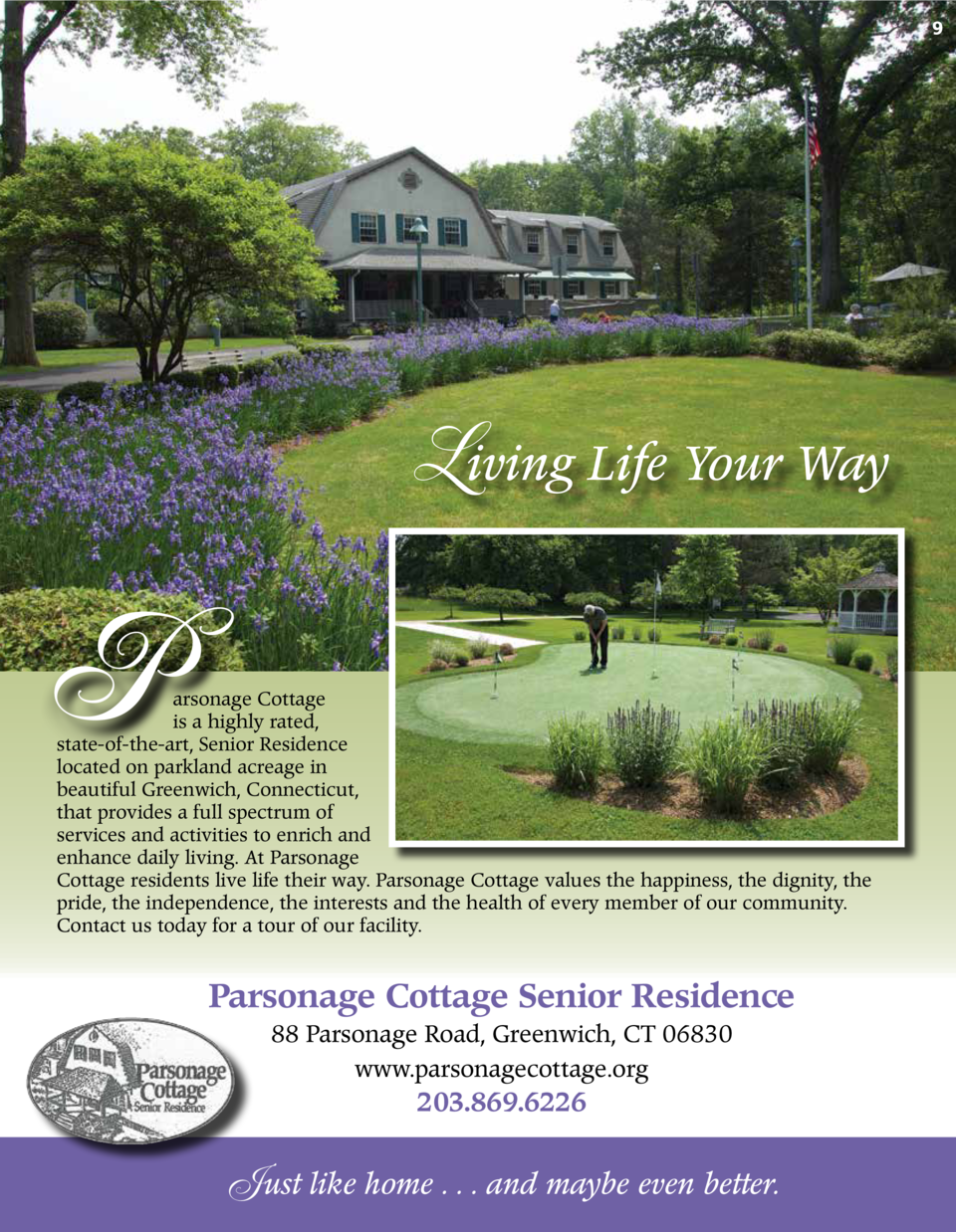 9  Living Life Your Way  P  arsonage Cottage is a highly rated, state-of-the-art, Senior Residence located on parkland acr...