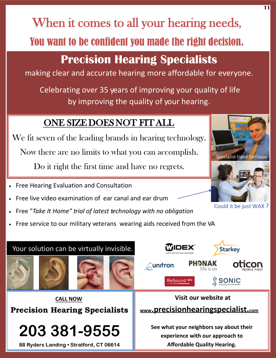 11  When it comes to all your hearing needs, You want to be confident you made the right decision.  Precision Hearing Spec...