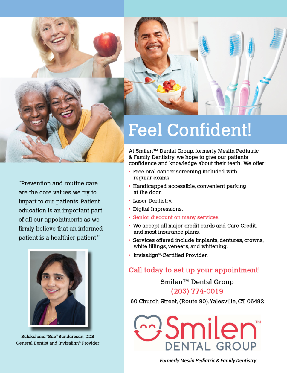 Feel Confident  At Smilen    Dental Group, formerly Meslin Pediatric   Family Dentistry, we hope to give our patients conf...