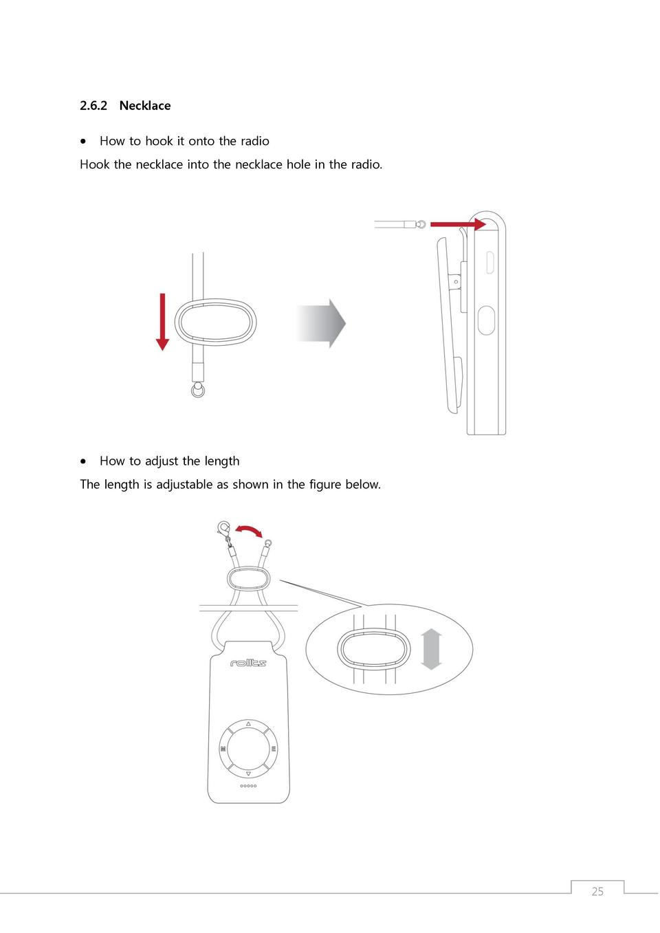 2.6.2 Necklace      How to hook it onto the radio  Hook the necklace into the necklace hole in the radio.       How to adj...