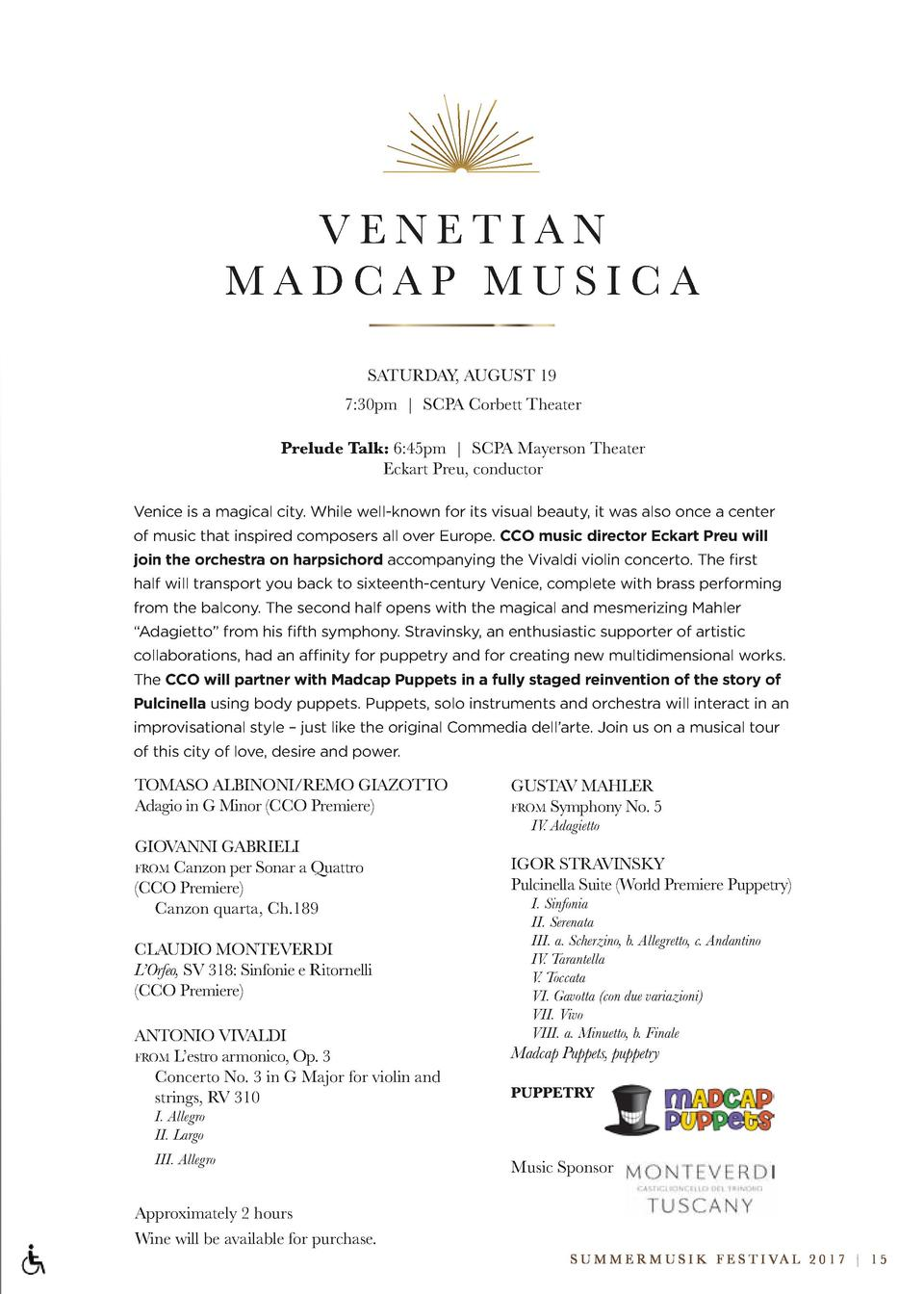 VENETIAN MADCAP MUSICA SATURDAY, AUGUST 19 7 30pm   SCPA Corbett Theater Prelude Talk  6 45pm   SCPA Mayerson Theater Ecka...