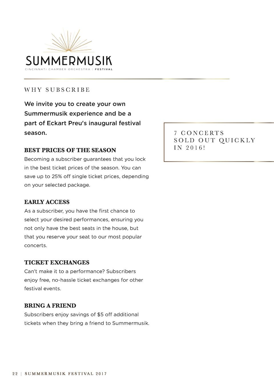 WHY SUBSCRIBE We invite you to create your own Summermusik experience and be a part of Eckart Preu s inaugural festival se...