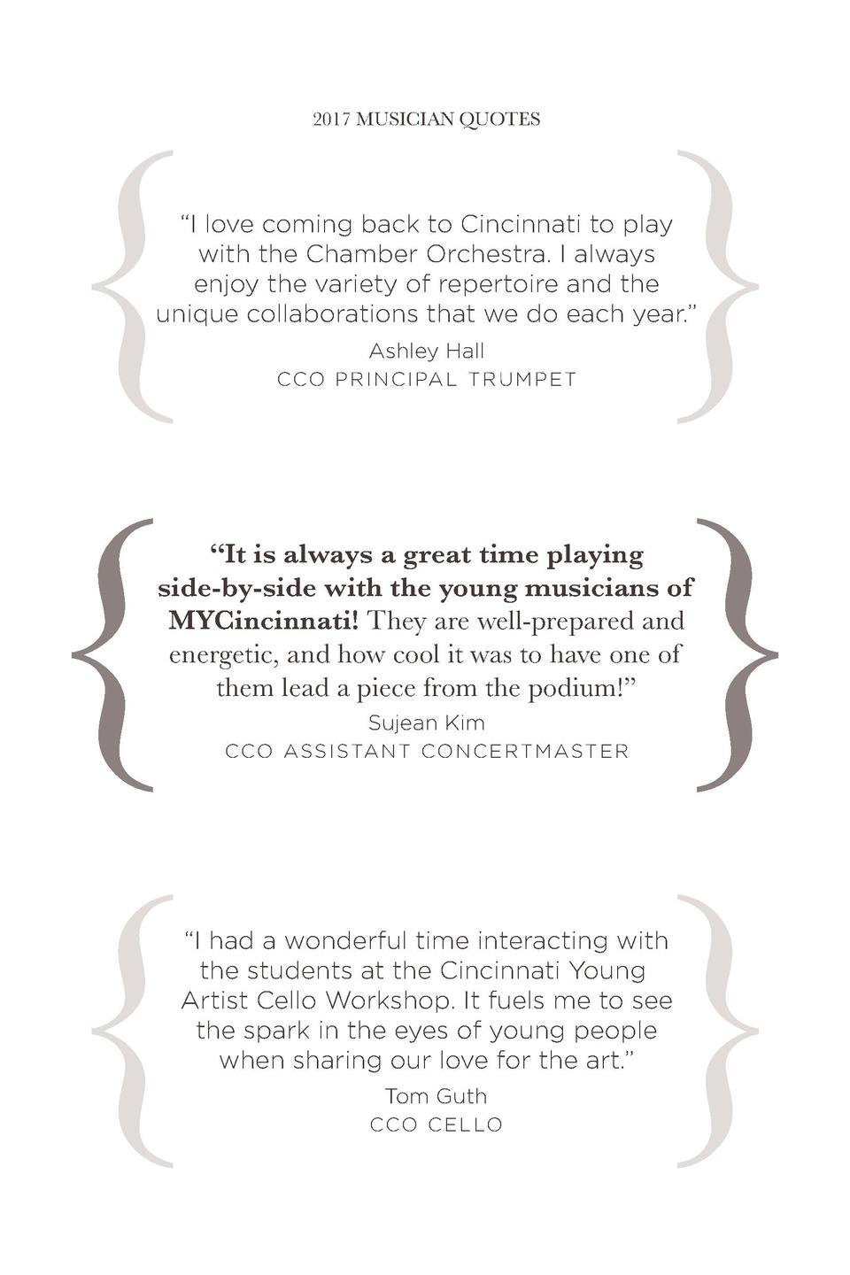 2017 MUSICIAN QUOTES            I love coming back to Cincinnati to play with the Chamber Orchestra. I always enjoy...