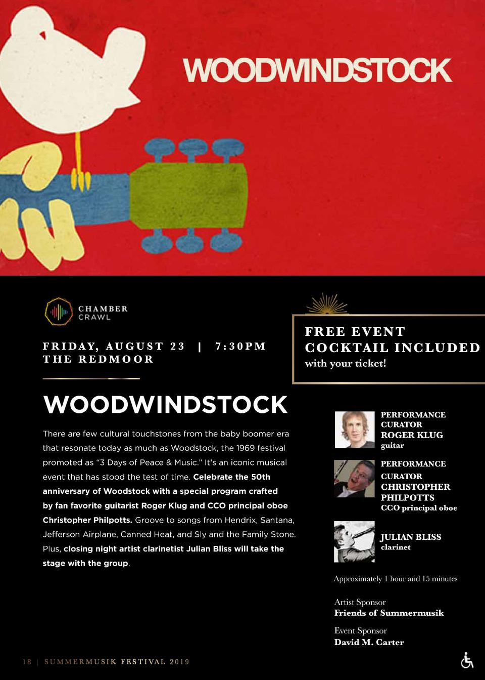 SUMMERMUSIK WHY SUBSCRIBE  E V E N T S S TA RT  F R I D A Y, A U G U S T 2 3 THE REDMOOR     7 30PM  WOODWINDSTOCK There a...
