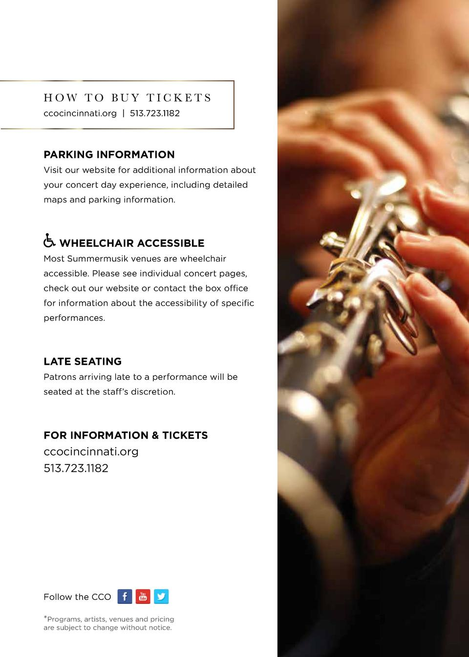 HOW TO BUY TICKETS ccocincinnati.org   513.723.1182  PARKING INFORMATION Visit our website for additional information abou...
