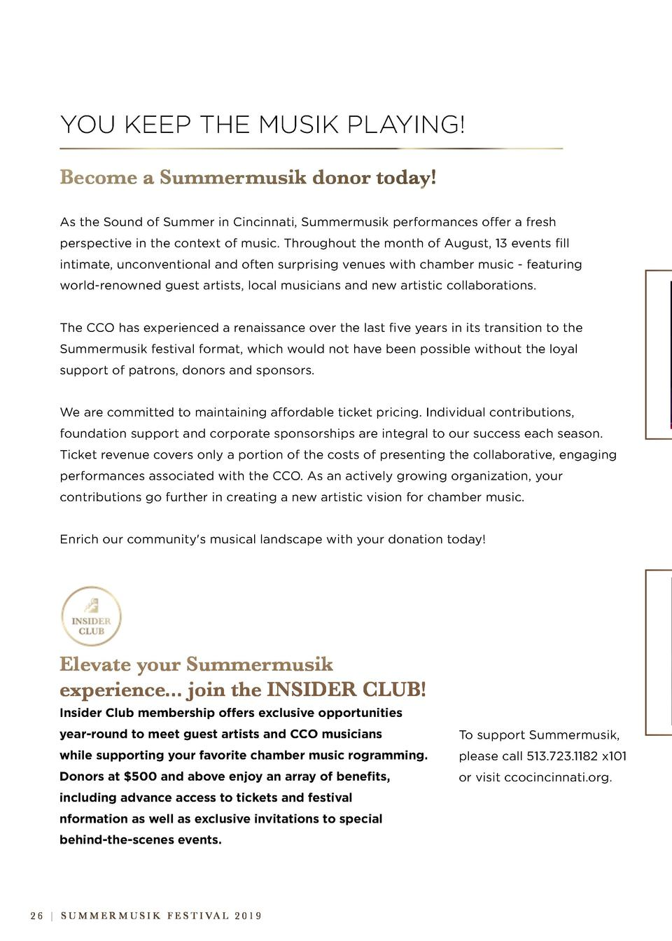 YOU KEEP THE MUSIK PLAYING  Become a Summermusik donor today  As the Sound of Summer in Cincinnati, Summermusik performanc...