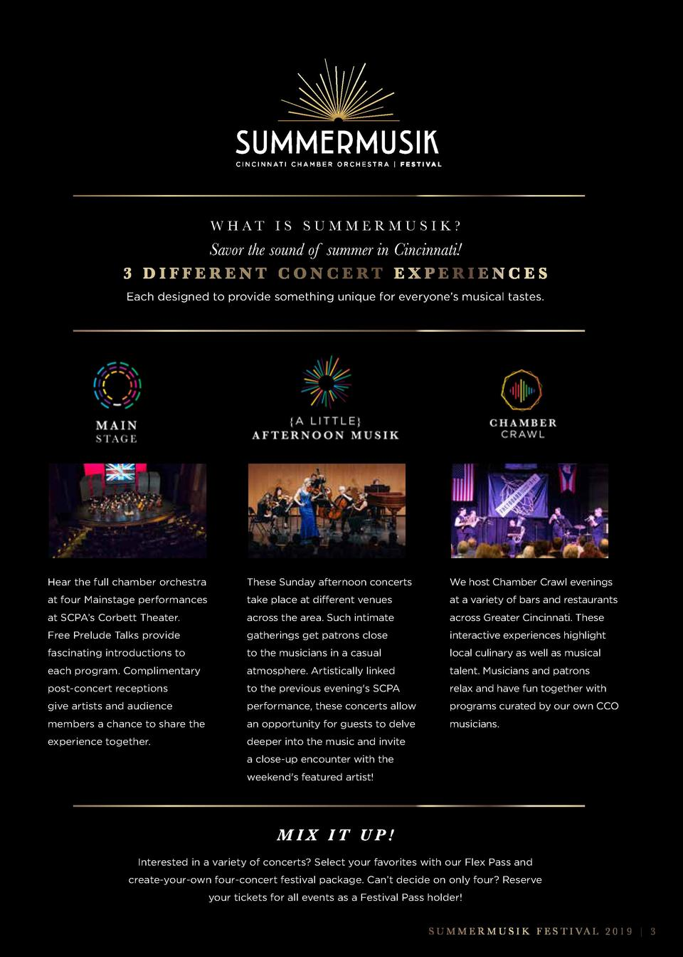 W H AT I S S U M M E R M U S I K    Savor the sound of summer in Cincinnati  3 DIFFERENT CONCERT EXPERIENCES Each designed...