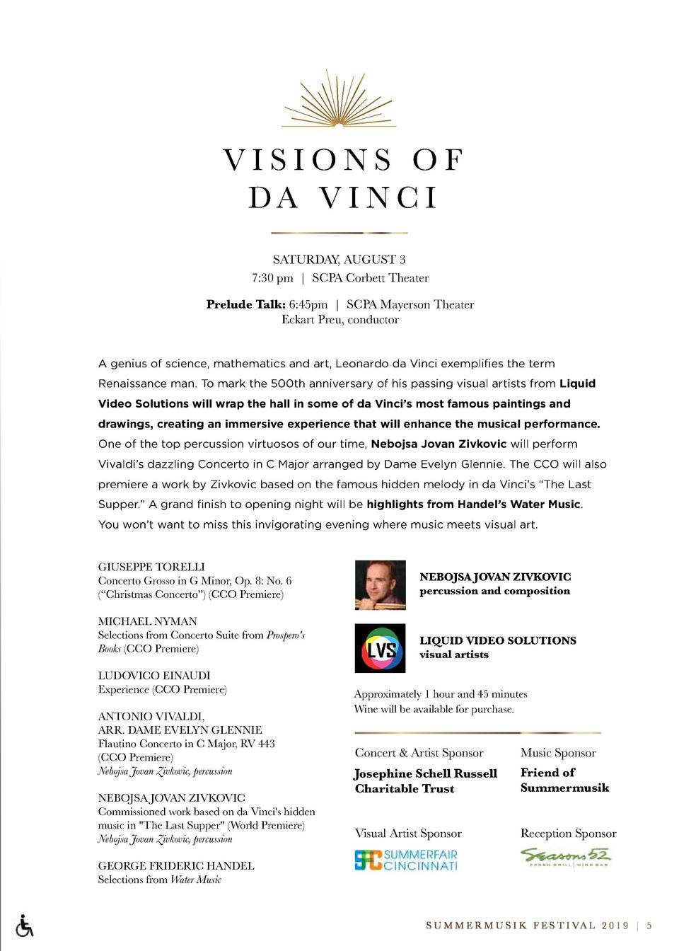VISIONS OF DA V I N C I SATURDAY, AUGUST 3 7 30 pm   SCPA Corbett Theater Prelude Talk  6 45pm   SCPA Mayerson Theater Eck...