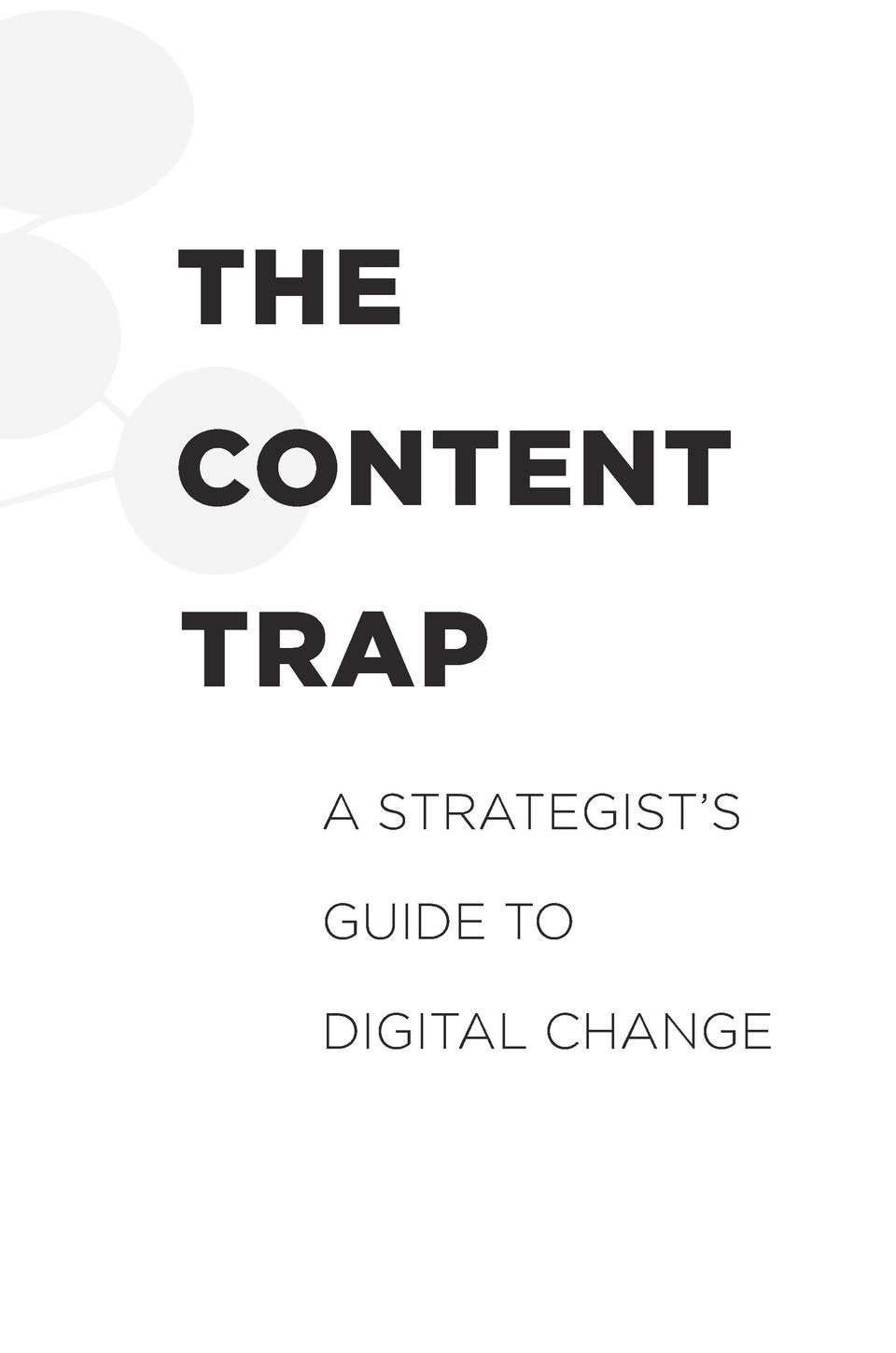 THE CONTENT TRAP A STRATEGIST   S GUIDE TO DIGITAL CHANGE  Anan_9780812995381_3p_all_r5.j.indd 5  9 1 16 8 09 AM