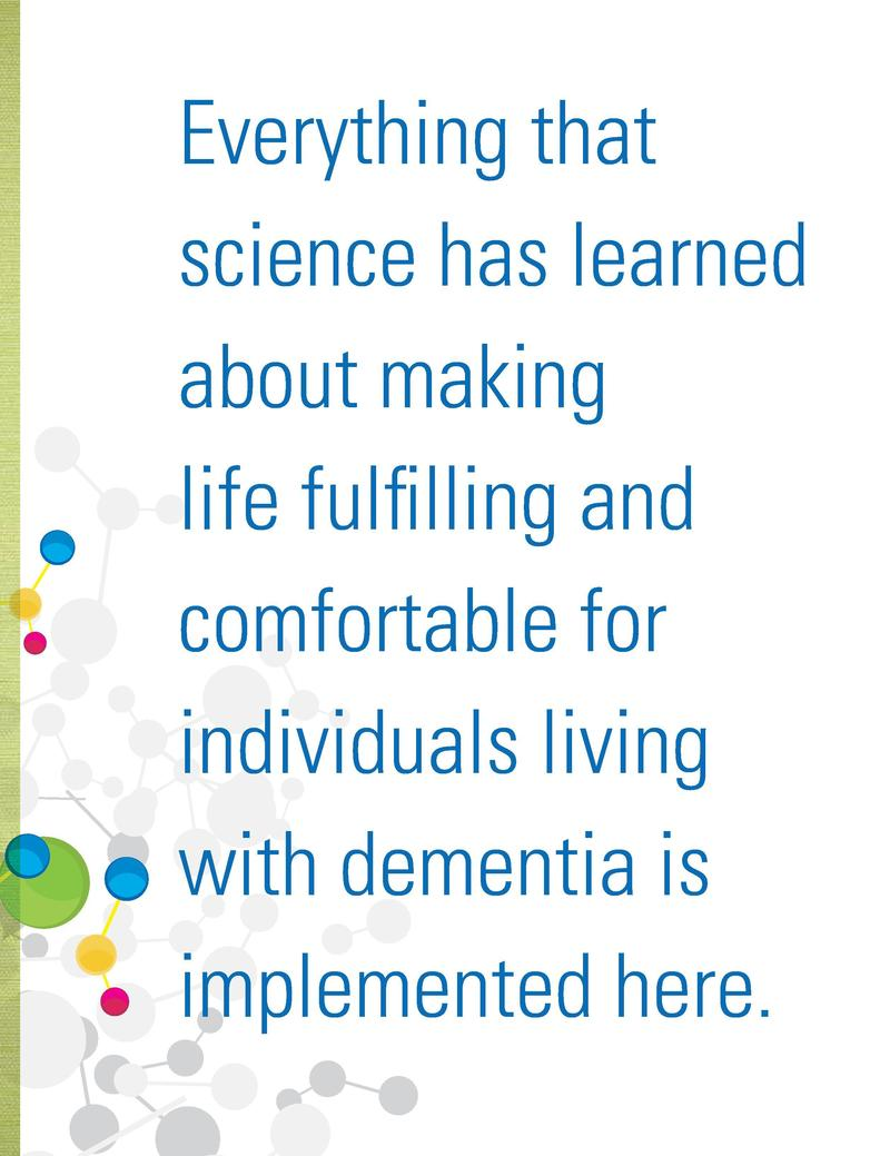 Everything that science has learned about making life fulfilling and comfortable for individuals living with dementia is i...