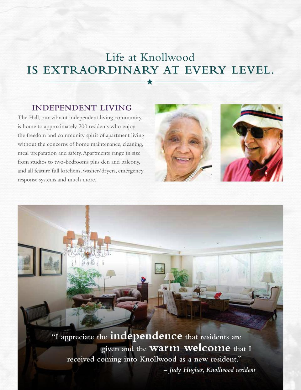I Life at Knollwood is extraordinary at every level.  n addition to independent living, Knollwood offers three higher leve...