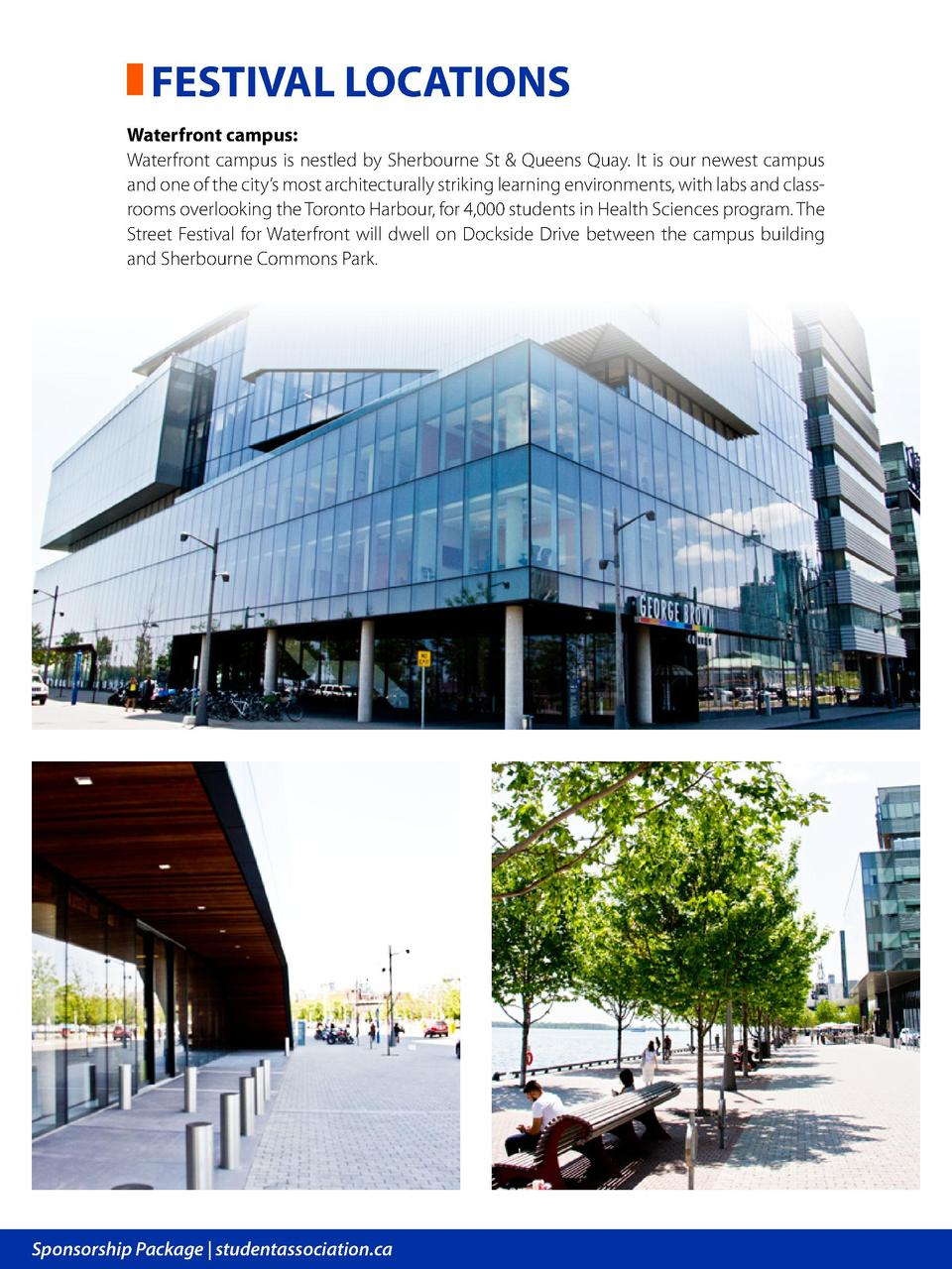 FESTIVAL LOCATIONS Waterfront campus  Waterfront campus is nestled by Sherbourne St   Queens Quay. It is our newest campus...