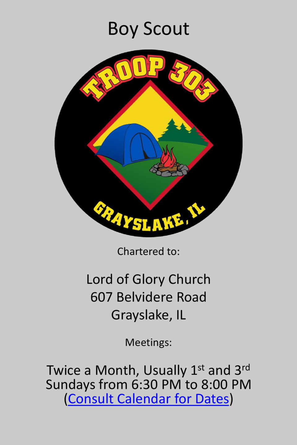 Boy Scout  Chartered to   Lord of Glory Church 607 Belvidere Road Grayslake, IL Meetings   Twice a Month, Usually 1st and ...