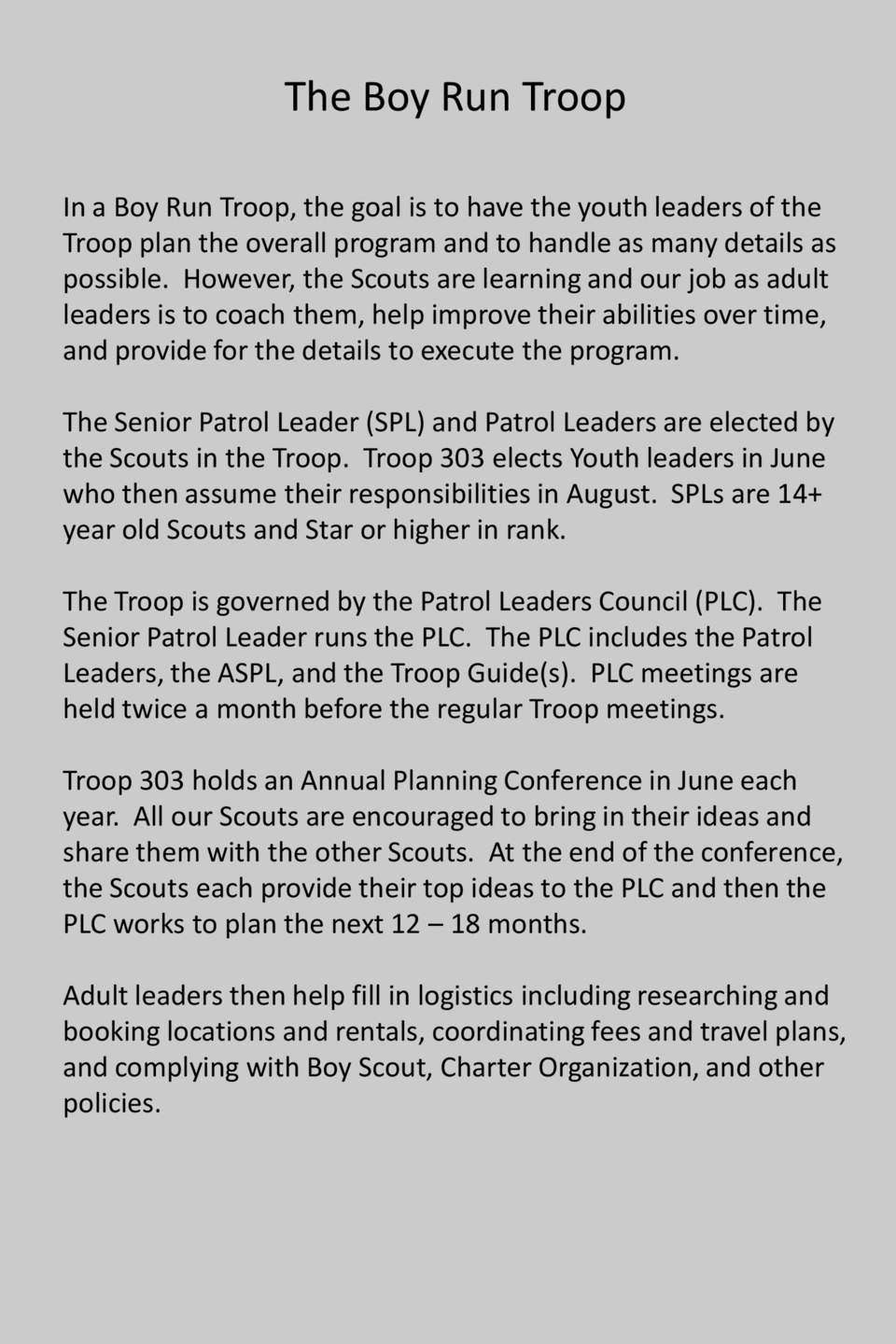 The Boy Run Troop In a Boy Run Troop, the goal is to have the youth leaders of the Troop plan the overall program and to h...