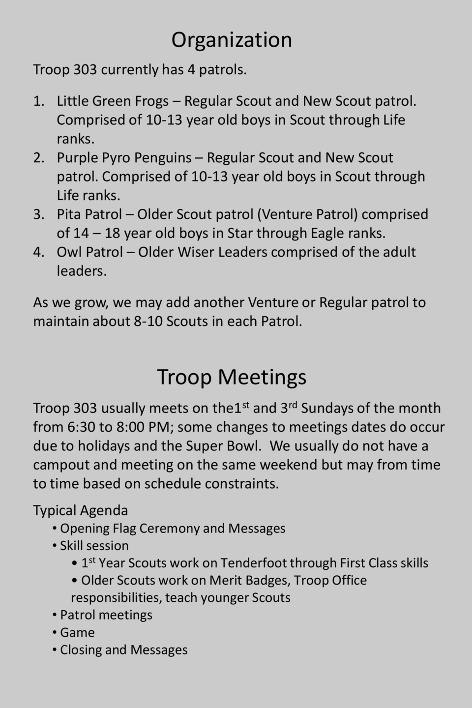 Organization Troop 303 currently has 4 patrols. 1. Little Green Frogs     Regular Scout and New Scout patrol. Comprised of...