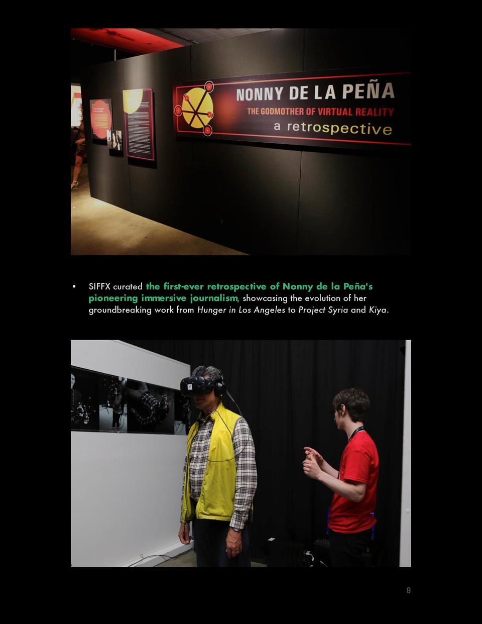 SIFFX curated the first-ever retrospective of Nonny de la Pe  a s pioneering immersive journalism, showcasing the evo...