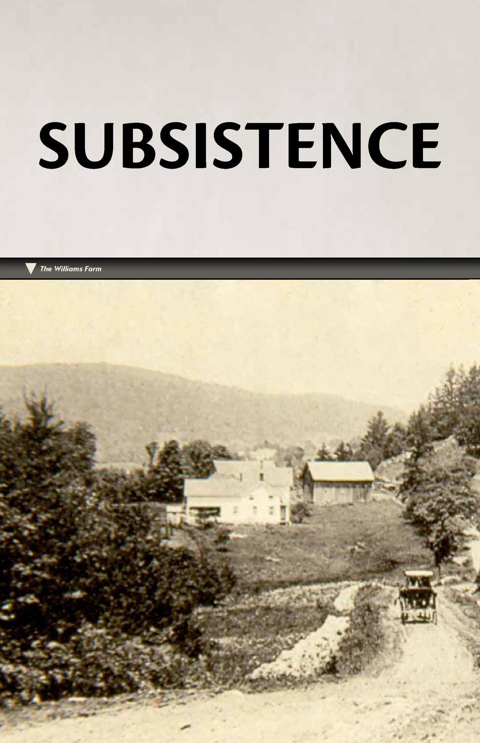 SUBSISTENCE The Williams Farm  10
