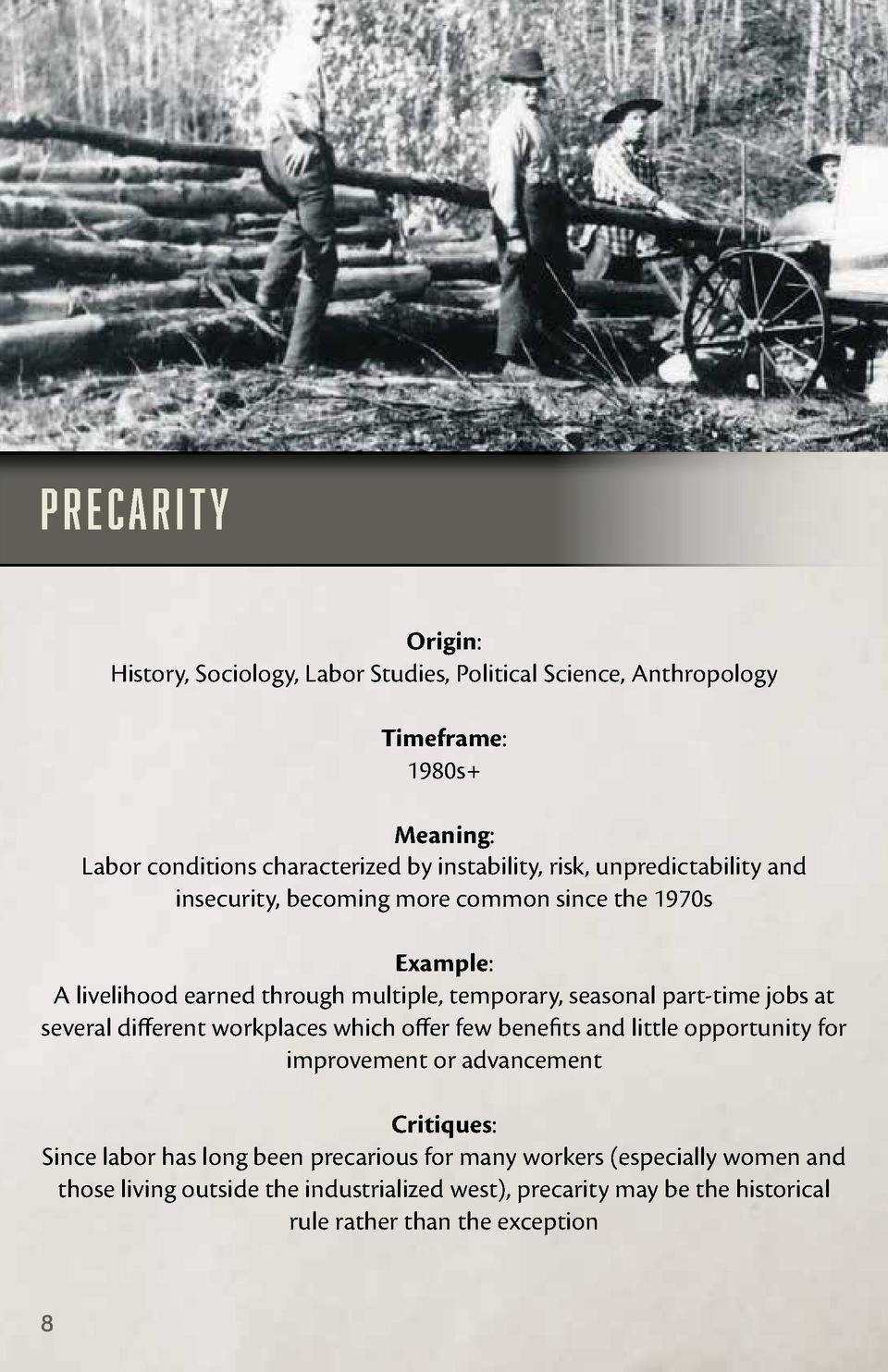 Precarity Origin  History, Sociology, Labor Studies, Political Science, Anthropology Timeframe  1980s  Meaning  Labor cond...