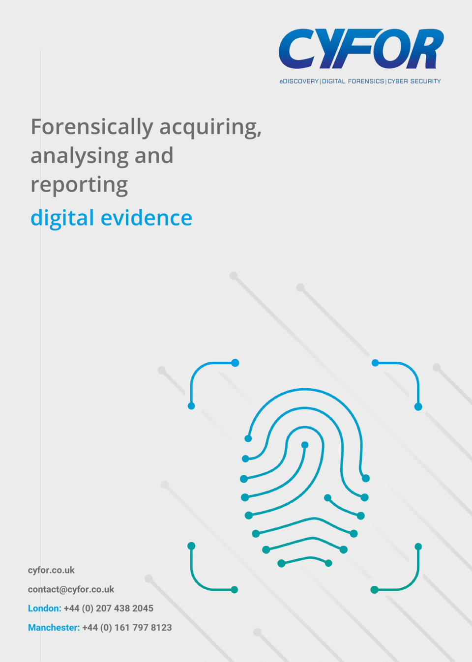 Forensically acquiring, analysing and reporting digital evidence  cyfor.co.uk contact cyfor.co.uk London   44  0  207 438 ...