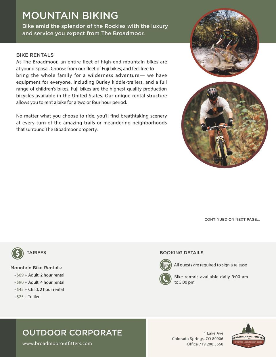MOUNTAIN BIKING Bike amid the splendor of the Rockies with the luxury and service you expect from The Broadmoor.  BIKE REN...
