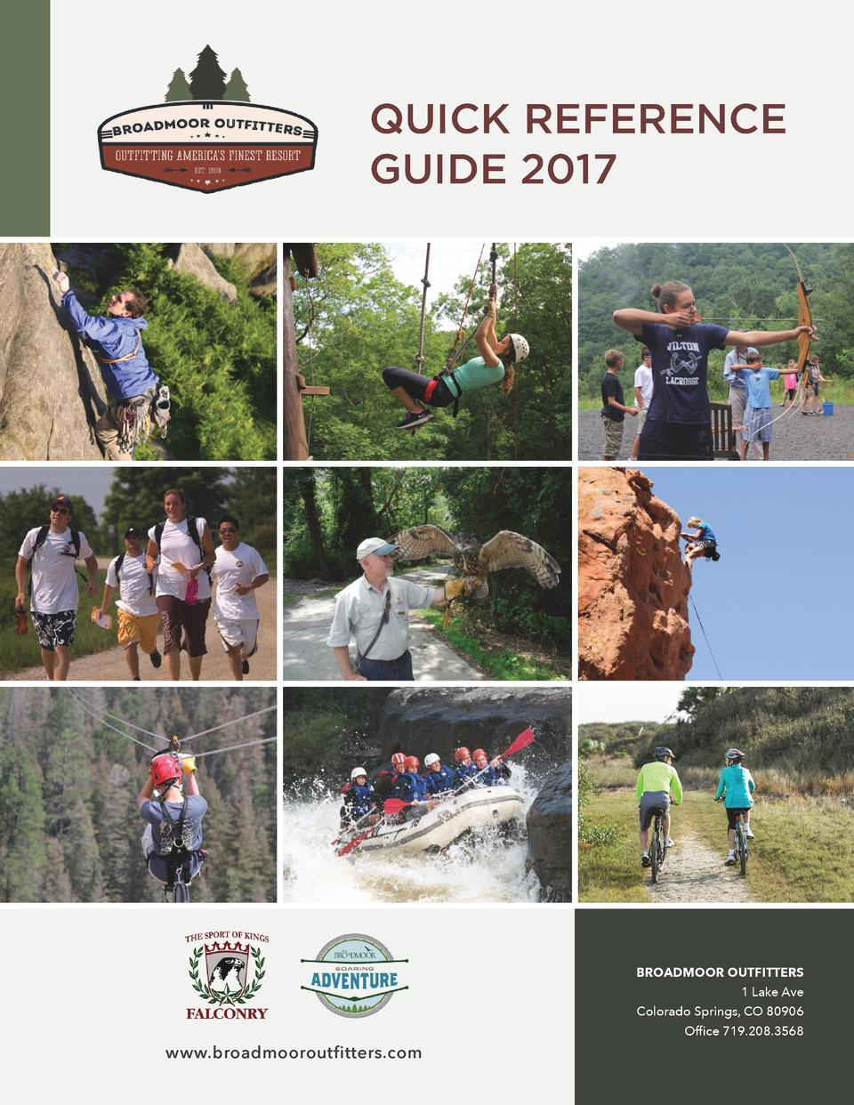 QUICK REFERENCE GUIDE 2017  BROADMOOR OUTFITTERS 1 Lake Ave Colorado Springs, CO 80906 Office 719.208.3568  www.broadmooro...