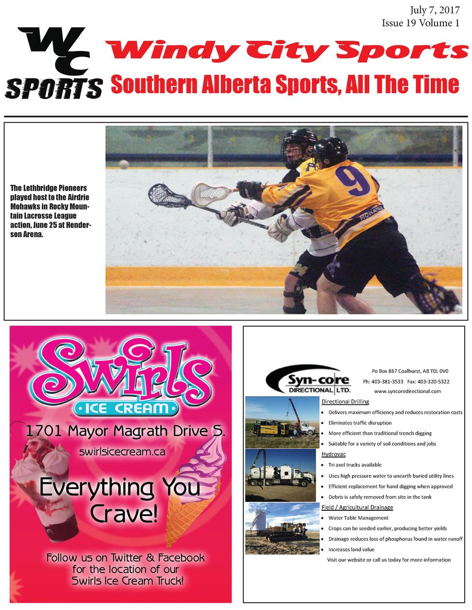 July 7, 2017 Issue 19 Volume 1  Windy City Sports Southern Alberta Sports, All The Time  The Lethbridge Pioneers played ho...