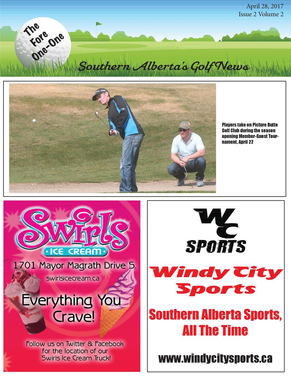e h T re e Fo -On e n O  April 28, 2017 Issue 2 Volume 2  Southern Alberta   s Golf News  Players take on Picture Butte Go...