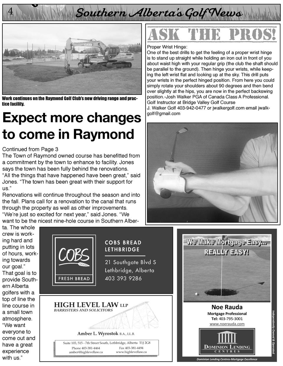 4  On  Southern Alberta   s Golf News  Ask the Pros   Work continues on the Raymond Golf Club   s new driving range and pr...