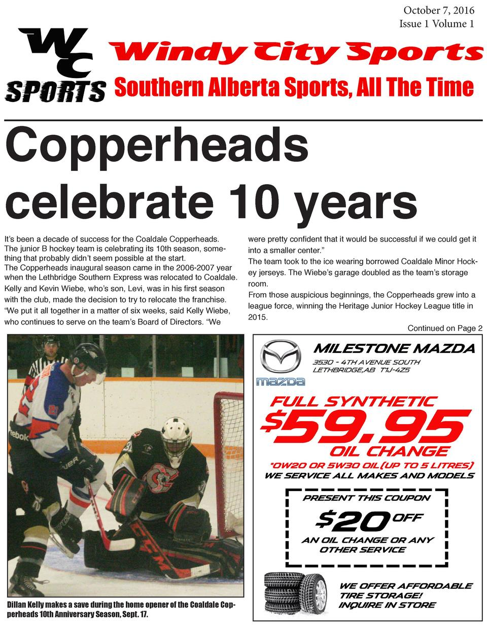 October 7, 2016 Issue 1 Volume 1  Windy City Sports Southern Alberta Sports, All The Time  Copperheads celebrate 10 years ...